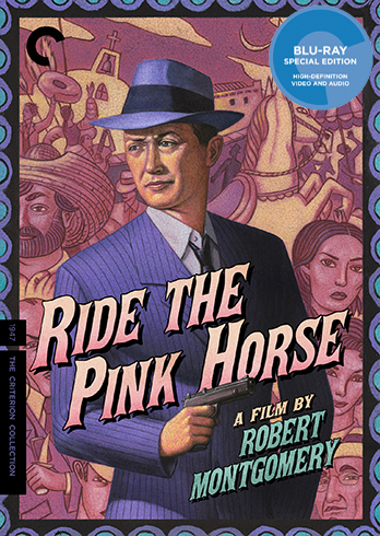 "Criterion's cover art for the Blu-ray release of ""Ride the Pink Horse,"" Universal, 1947."